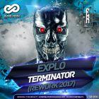 Explo - Terminator (Rework 2017) [2017]