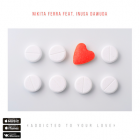 Nikita Ferra feat. Inusa Dawuda - Addicted To Your [2017]