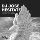 Dj Jose - Hesitate (Max Pavlov Remix) [2017]