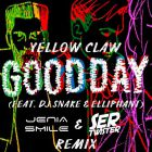 Yellow Claw & DJ Snake feat. Elliphant - Good Day (Ser Twister & Jenia Smile Extended Remix) [2017]