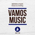 Menini & Viani - House Is A Feeling feat. Kenneth Bailey (Original Mix; K69 Remix) [2017]