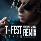 T-Fest – Улети (Vincent & Diaz Remix) [2017]
