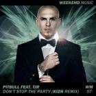 Pitbull feat. Tjr - Don't Stop The Party (Kizh Remix) [2017]