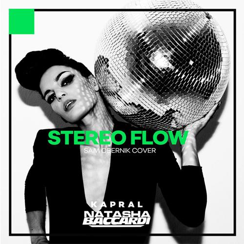 Natasha Baccardi & Dj Kapral  - Stereo Flo (Sam Obernik Cover) [2017]