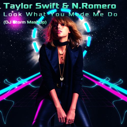 Taylor Swift & Nicky Romero - Look What You Made Me Do (DJ 6torm Mashup) [2017]