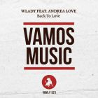 Wlady - Back To Love feat. Andrea Love (Original Mix; Ozzie London Remix) [2017]