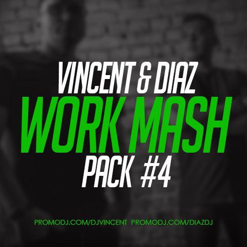 Vincent & Diaz - Work Mash Pack #4 [2017]