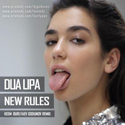 Dua Lipa - New Rules (Keem & Burlyaev & Godunov Remix) [2017]