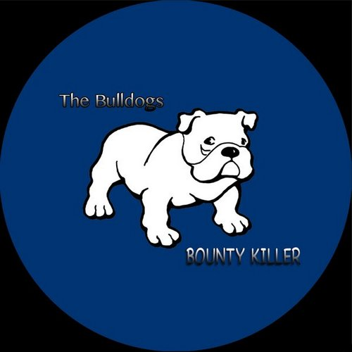 The Bulldogs - Bounty Killer [2017]