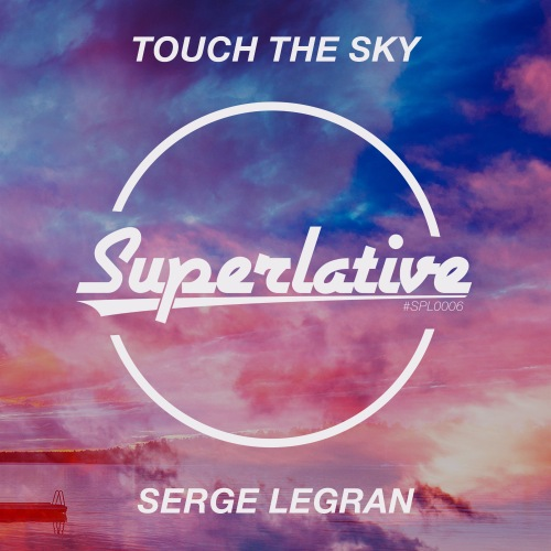 Serge Legran - Touch The Sky (Extended Mix) [2017]