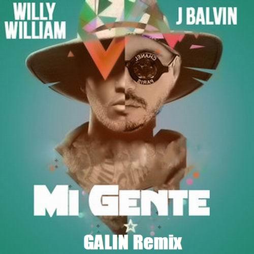 J. Balvin & Willy William  - Mi Gente (Galin Remix) [2017]