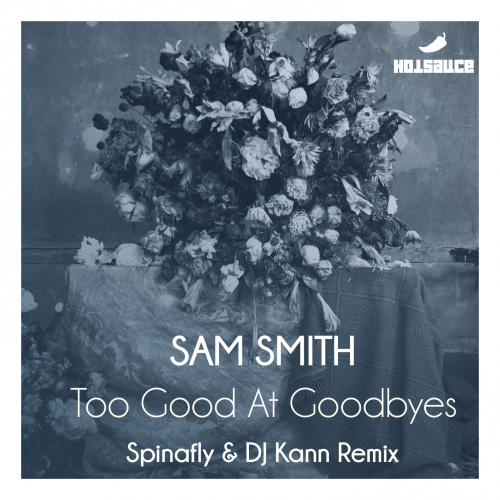 Sam Smith - Too Good At Goodbyes (Spinafly & DJ Kann Remix) [2017]