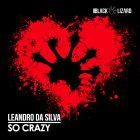Leandro Da Silva - So Crazy (Original Mix); Rio Dela Duna feat. Michelle Martinez - We Are All The Same (DJ Kone & Marc Palacios Remix) [2017]