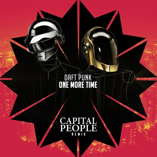 Daft Punk - One More Time (Capital People Remix) [2017]