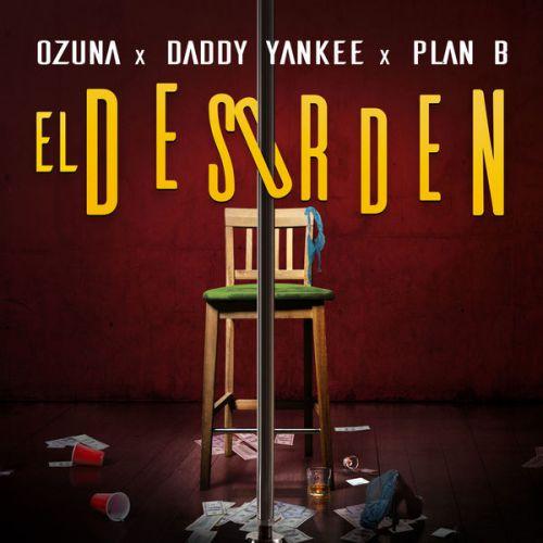 Ozuna feat. Daddy Yankee & Plan B - El Desorden [2017]
