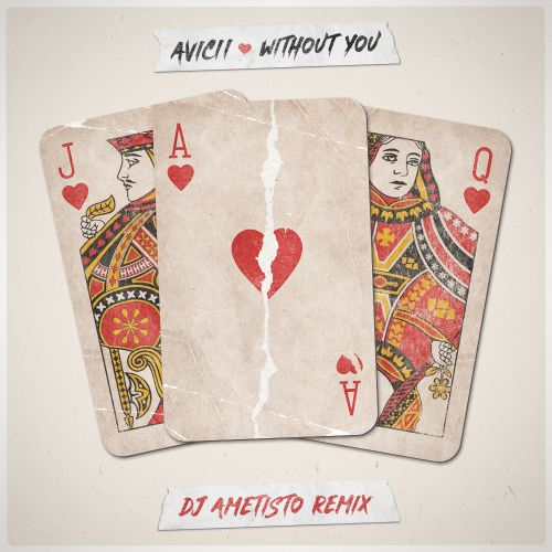 Avicii – Without You (Ametisto Extendet Remix) [2017]