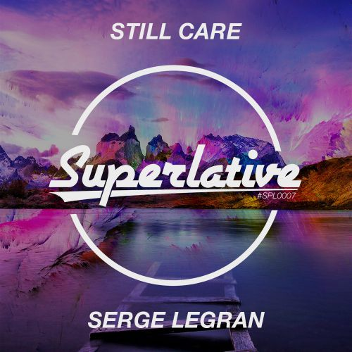 Serge Legran - Still Care (Extended Mix) [2017]