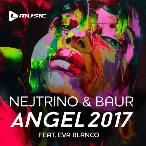 Nejtrino & Baur - Angel 2017 (feat. Eva Blanco)