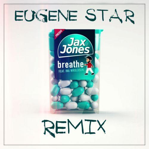 Jax Jones feat. Ina Wroldsen - Breathe (Eugene Star Remix) [2017]