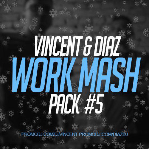 Vincent & Diaz - Work Mash Pack #5 [2017]
