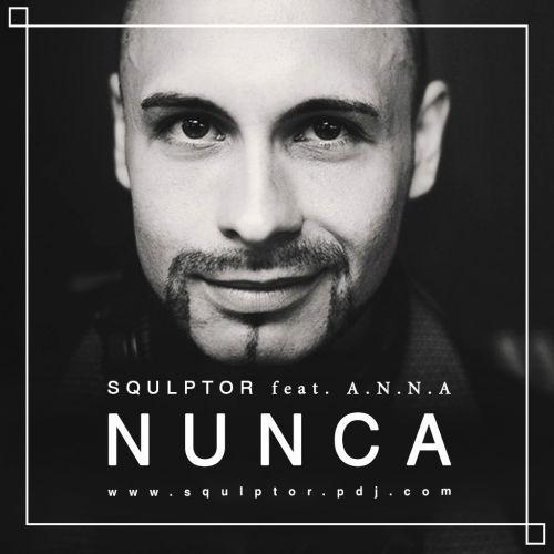 Squlptor feat. A.N.N.A - Nunca (Radio Version) [2017]