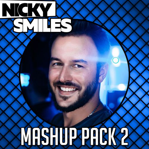 NICKY SMILES - MASHUP PACK 2