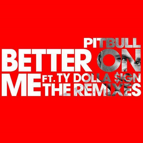 Pitbull - Better On Me (Joe Maz Remix) [2017]