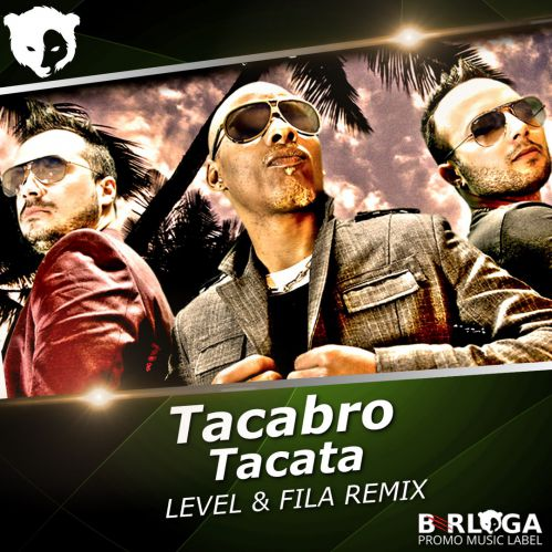 Tacabro - Tacata (Level & Fila Radio 2k18 Remix)