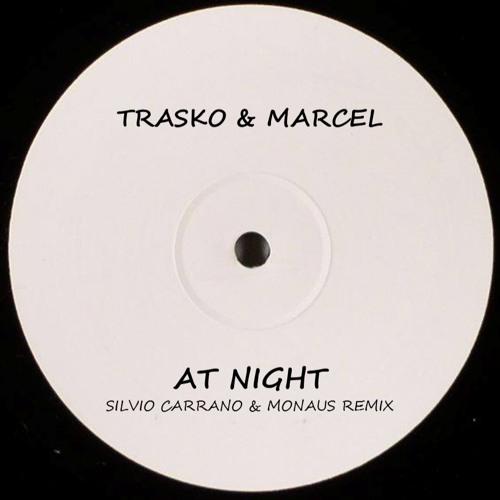 Trasko & Marcel - At Night (Silvio Carrano & Monaus Remix) [2018]