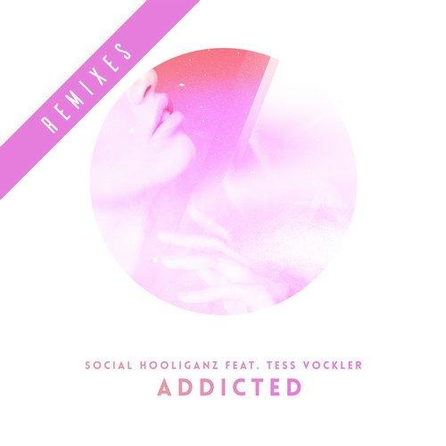 Social Hooliganz Feat Tess Vockler - Addicted (Tenzin; Dominik Dale Remix's) [2017]