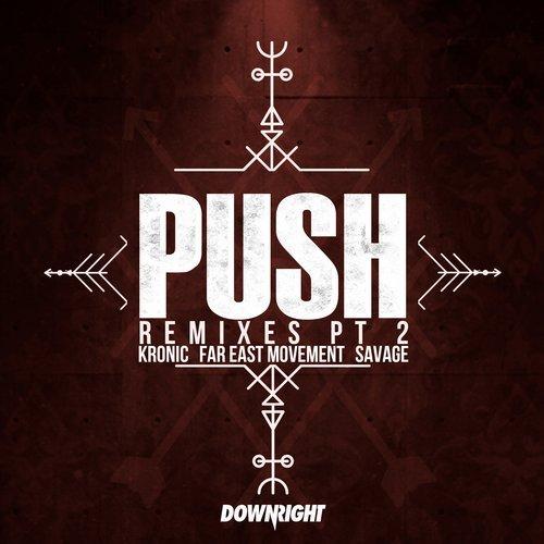 Kronic & Far East Movement & Savage - Push (Scndl Remix) [2017]