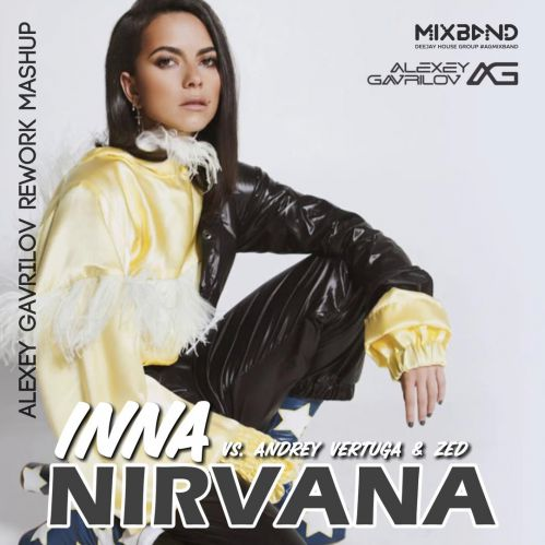 Inna & Andrey Vertuga & Zed - Nirvana (Alexey Gavrilov Rework Mash Up) [2018]