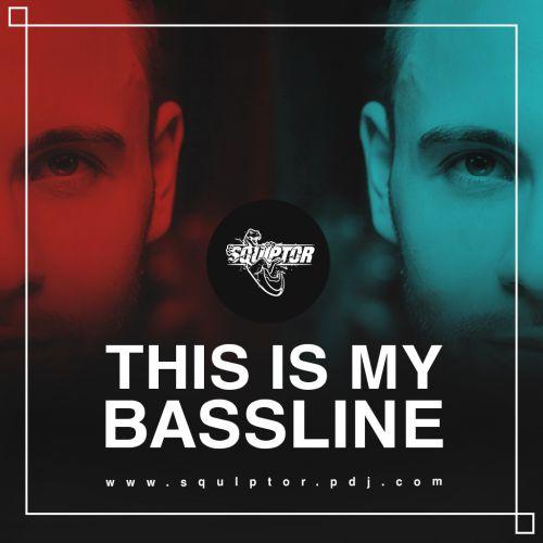 Squlptor - This is My Bassline - Side C [2018]
