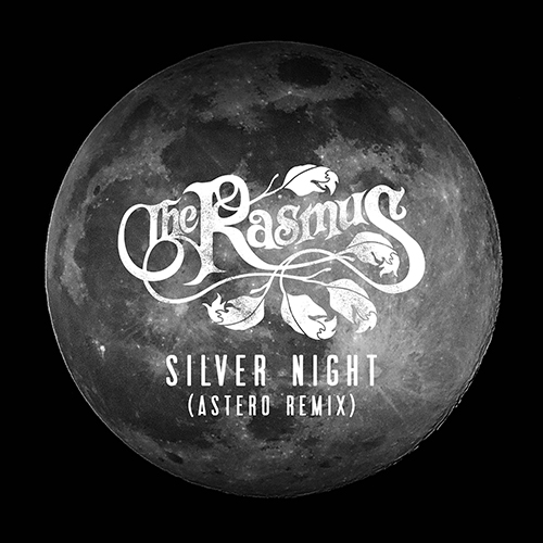 The Rasmus - Silver Night (Astero Remix) [2018]