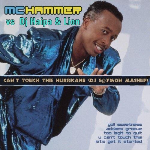 MC Hammer vs  Dj Haipa & Lion - Can`t Touch This Hurricane (Dj S@ymon Mashup) [2018]