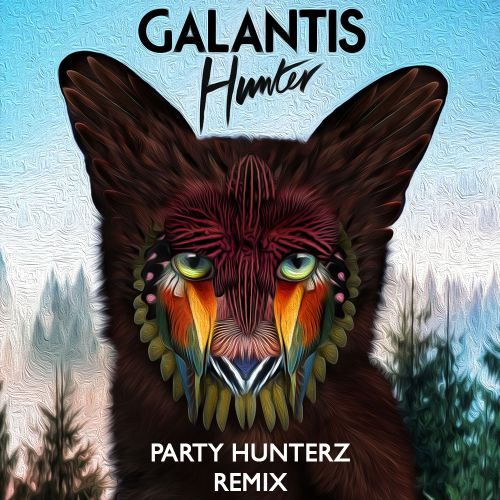 Galantis - Hunter (Party Hunterz Remix) [2018]