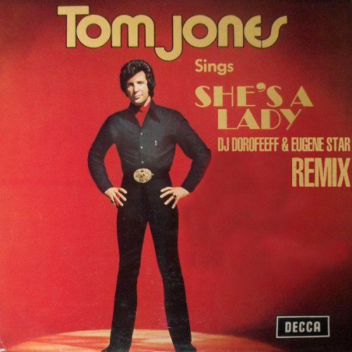 Tom Jones - She's a Lady (Dj Dorofeeff & Eugene Star Remix) [2018]