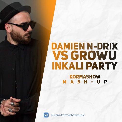 Damien N-Drix vs Growu - Inkali Party (Kormashow Mash-Up) [2018]