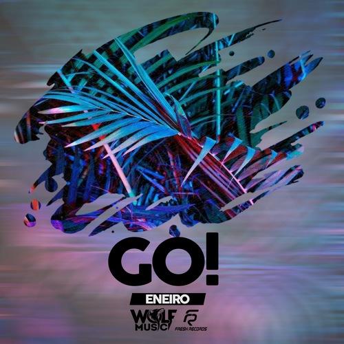 Eneiro - Go! (Original Mix) [2018]