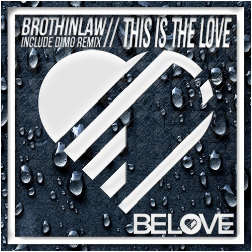 Brothinlaw - This Is The Love (Original; Dimo Remix's) [2018]