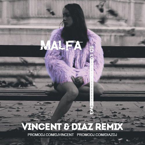 Malfa - So Long (Vincent & Diaz Remix) [2018]