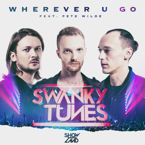Swanky Tunes feat. Pete Wilde - Wherever U Go (Whiseman & Timaas Remix) [2016]