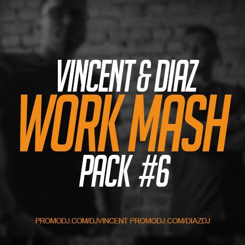 Vincent & Diaz - Work Mash Pack #6 [2018]