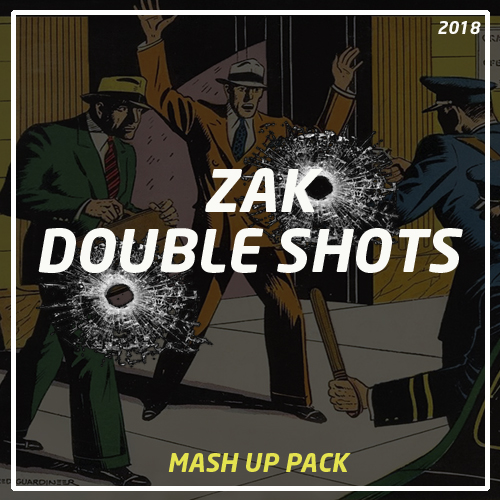 Zak - Double Shots Mash Up Pack [2018]