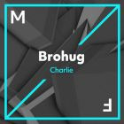 Brohug - Charlie (Extended Mix) [2018]