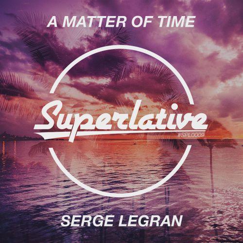 Serge Legran - A Matter Of Time (Extended Mix) [2018]
