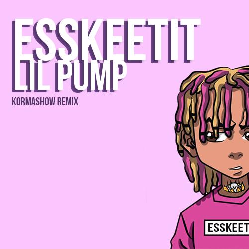 Lil Pump - Esskeetit (Kormashow Remix) [2018]