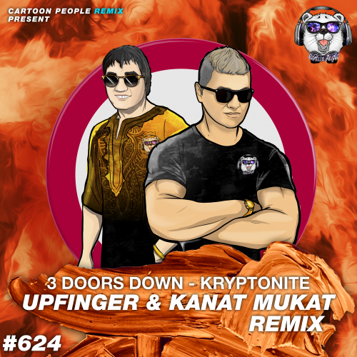 3 Doors Down - Kryptonite (Upfinger & Kanat Mukat Remix) [2018]