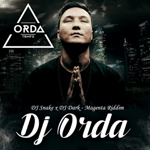 DJ Snake x DJ Dark - Magenta Riddim (DJ Orda Mashup) [2017]