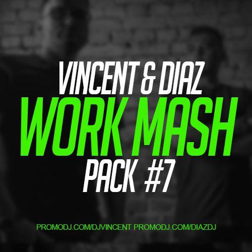 Vincent & Diaz - Work Mash Pack #7 [2018]